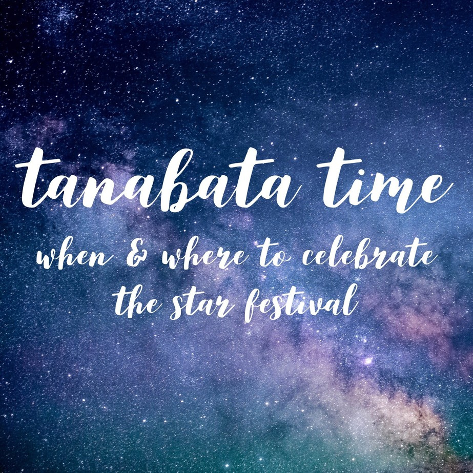 Tanabata time: when and where to celebrate the star festival