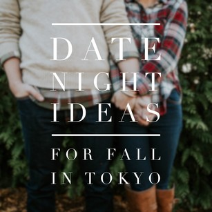 Date Night ideas for fall in tokyo