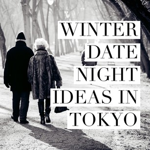 Winter Date Night Ideas in Tokyo